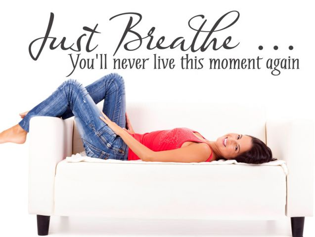 ...just breathe