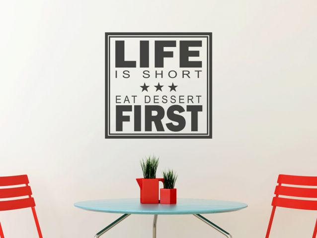 wall sticker- life is short eat dessert first