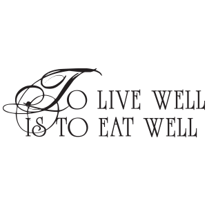 מדבקת קיר  to live well is to eat well
